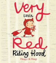 Heapy,T. Very Little Red Riding Hood