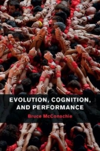 McConachie, Bruce Evolution, Cognition, and Performance