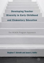 Stephen T. Schroth,   Jason A. Helfer Developing Teacher Diversity in Early Childhood and Elementary Education