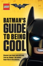 Dewin, Howie LEGO Batman Movie: Batman`s Guide to Being Cool