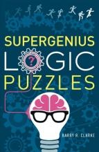 Clarke, Barry R. Supergenius Logic Puzzles