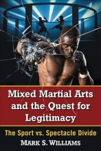 Mark S. Williams Mixed Martial Arts and the Quest for Legitimacy