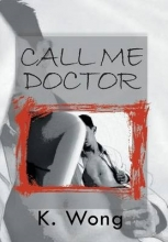 Wong, K Call Me, Doctor