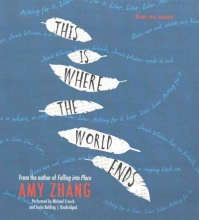 Zhang, Amy This Is Where the World Ends