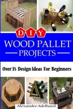 Adelhard, Alexander DIY Wood Pallet Projects