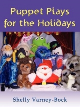 Varney-Bock, Shelly Puppet Plays for the Holidays