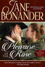 Bonander, Jane The Pleasure of the Rose