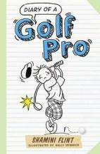 Flint, Shamini Diary of a Golf Pro