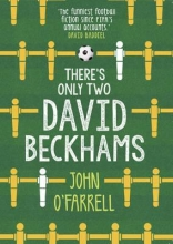 O`Farrell, John There`s Only Two David Beckhams