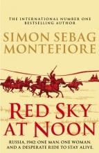 Montefiore, Simon Sebag Red Sky at Noon