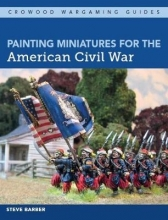 Steve Barber Painting Miniatures for the American Civil War