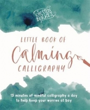 Kirsten Burke Kirsten Burke`s Little Book of Calming Calligraphy