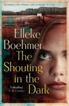 Bohmer, Elleke The Shouting in the Dark