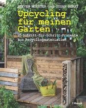 Wooster, Steven,   Berry, Susan Upcycling für meinen Garten