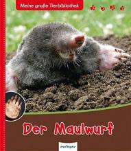 Poschadel, Jens Meine große Tierbibliothek: Der Maulwurf