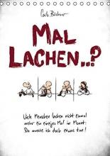 Büchner, Carlo Carlo Büchner MAL LACHEN..? (Tischkalender 2016 DIN A5 hoch)