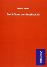 Ibsen, Henrik Die Stützen der Gesellschaft