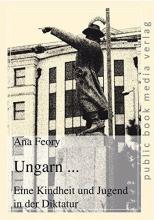 Feory, Ana Ungarn ... Eine Kindheit und Jugend in der Diktatur