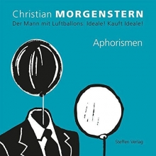 Morgenstern, Christan Der Mann mit Luftballons: Ideale! Kauft Ideale!