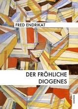 Endrikat, Fred Der fröhliche Diogenes
