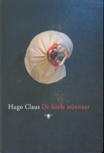 Hugo  Claus De koele minnaar