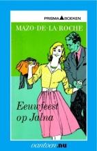 Roche, M. de la Eeuwfeest op Jalna