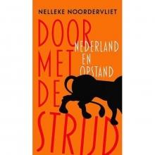 Nelleke  Noordervliet , Door met de strijd