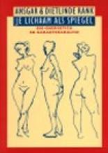 A. Rank , Je lichaam als spiegel