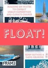 Olthuis Koen, Float!