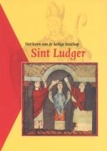 , Het leven van de heilige bisschop Sint Ludger