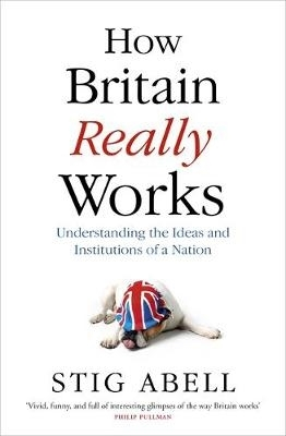 Stig Abell,How Britain Really Works