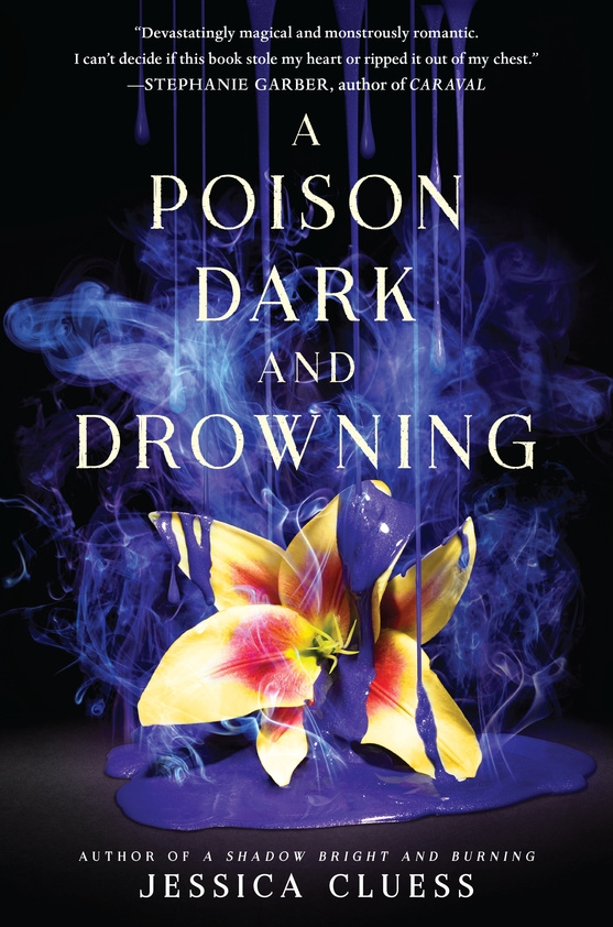 Jessica Cluess,A Poison Dark and Drowning (Kingdom on Fire, Book Two)
