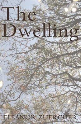 Eleanor Zuercher,The Dwelling