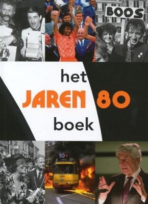 P.  Brood, Rene  Kok, Erik  Somers,Het Jaren 80 Boek