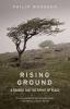 Marsden Philip, Rising Ground - a Search for the Spirit of Place