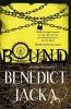 Jacka, Benedict, Bound