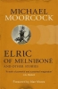 Moorcock, Michael, Elric of Melnibone and Other Stories