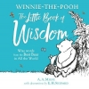 A. A. Milne, Winnie-the-Pooh`s Little Book Of Wisdom
