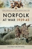 Browning, Stephen, Norfolk at War 1939 - 1945