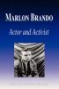 Biographiq, Marlon Brando - Actor and Activist (Biography)