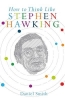 Smith, Daniel, How to Think Like Stephen Hawking