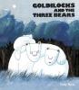Ross, Tony, Goldilocks And The Three Bears
