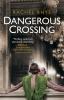 Rhys Rachel, Dangerous Crossing