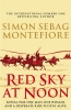 Sebag Montefiore Simon, Red Sky at Noon