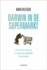 Mark Nelissen, Darwin in de supermarkt