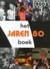 <b>Paul Brood, Ren&eacute; Kok, Erik Somers</b>,Het jaren '80 boek